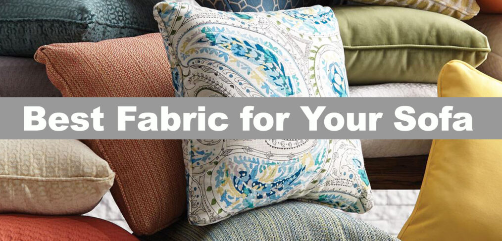 Best Fabric for Your Sofa