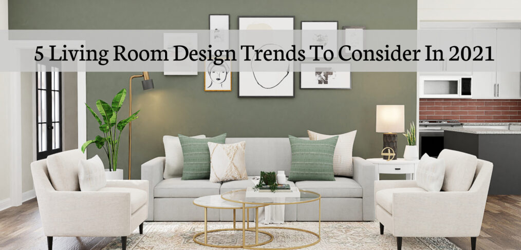 5 living room design trends to consider in 2021