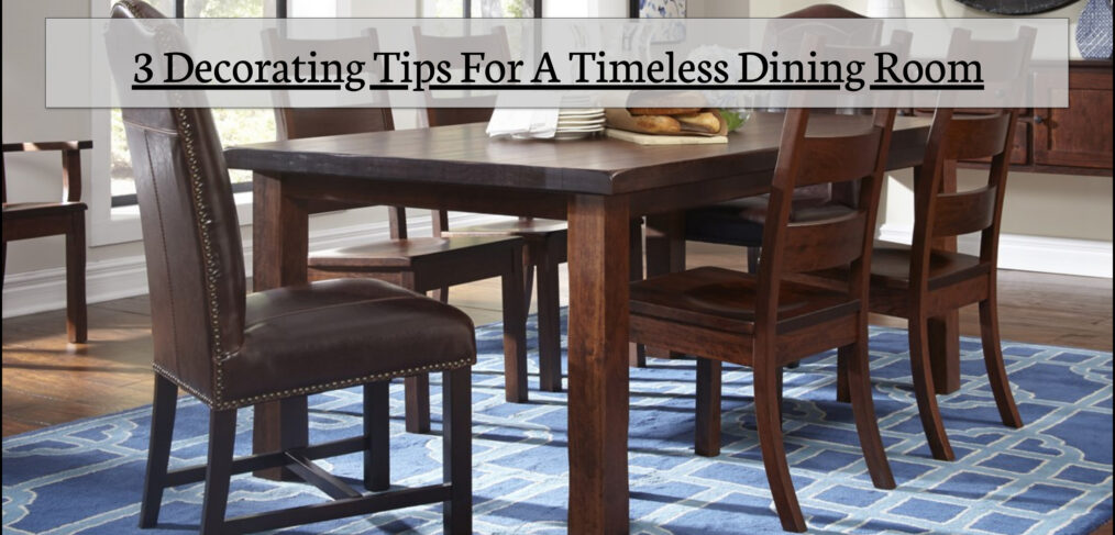 3 Tips When Buying An Amish Dining Room Sets | Fenton Home Furnishings